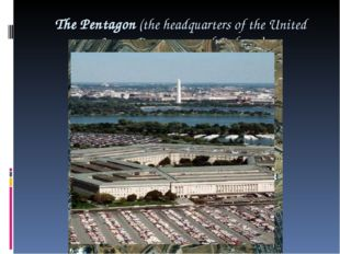 The Pentagon (the headquarters of the United States Department of Defence)