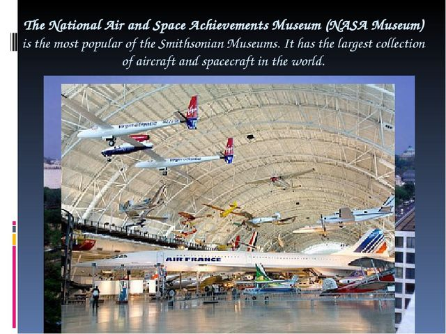 The National Air and Space Achievements Museum (NASA Museum) is the most popu...
