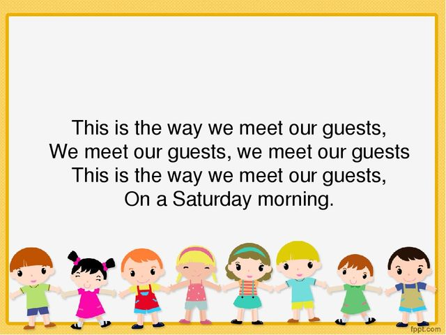 This is the way we meet our guests, We meet our guests, we meet our guests Th...