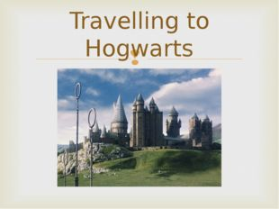Travelling to Hogwarts