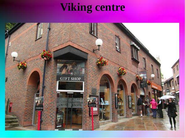 Viking centre