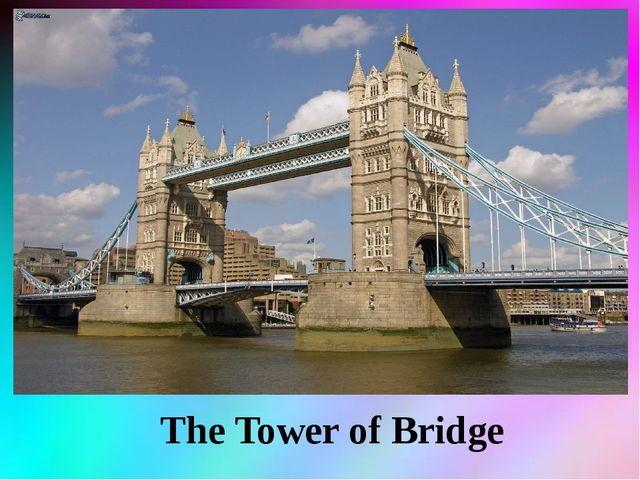 The Tower of Bridge