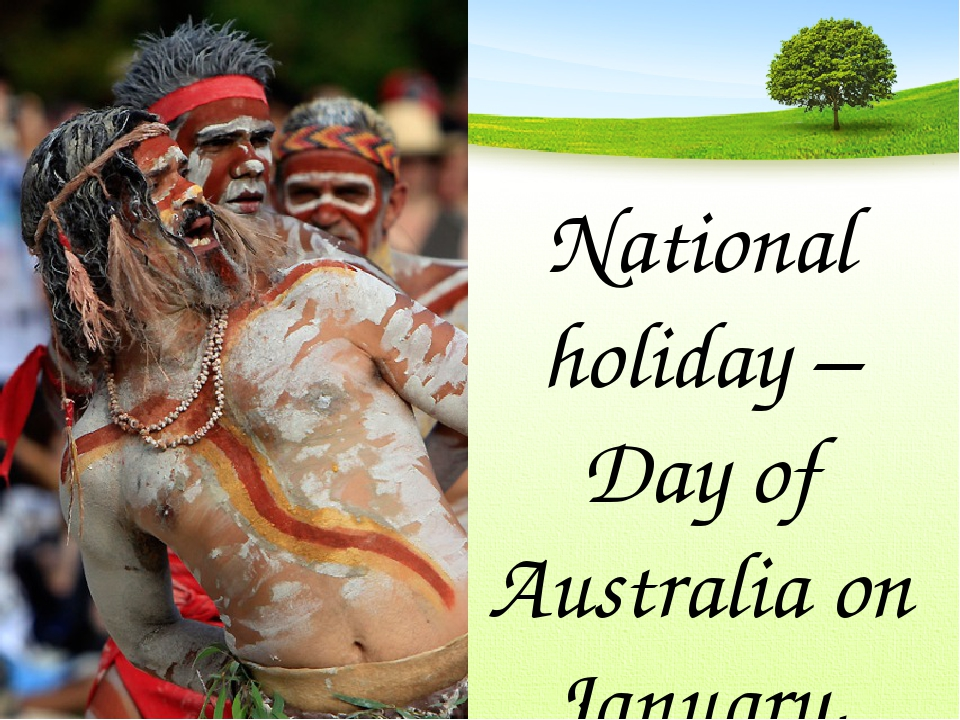 National holiday – Day of Australia on January, 26th.