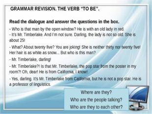 """GRAMMAR REVISION. THE VERB """"TO BE"""". Read the dialogue and answer the question"""