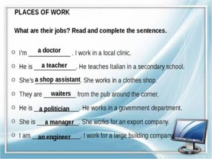 PLACES OF WORK What are their jobs? Read and complete the sentences. I'm ____
