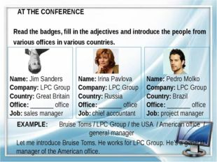Read the badges, fill in the adjectives and introduce the people from various