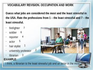 VOCABULARY REVISION. OCCUPATION AND WORK Guess what jobs are considered the m