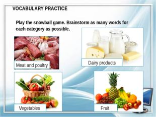 VOCABULARY PRACTICE Play the snowball game. Brainstorm as many words for each