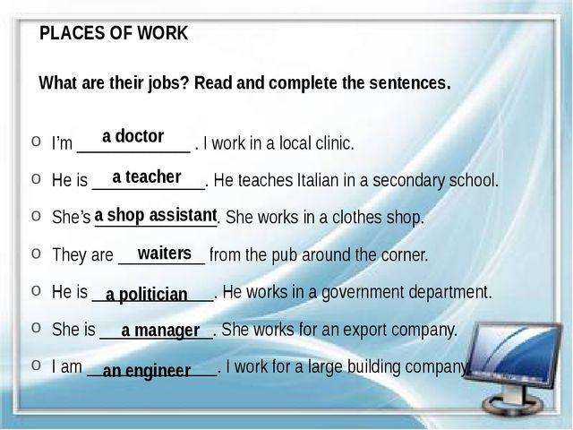 PLACES OF WORK What are their jobs? Read and complete the sentences. I'm ____...
