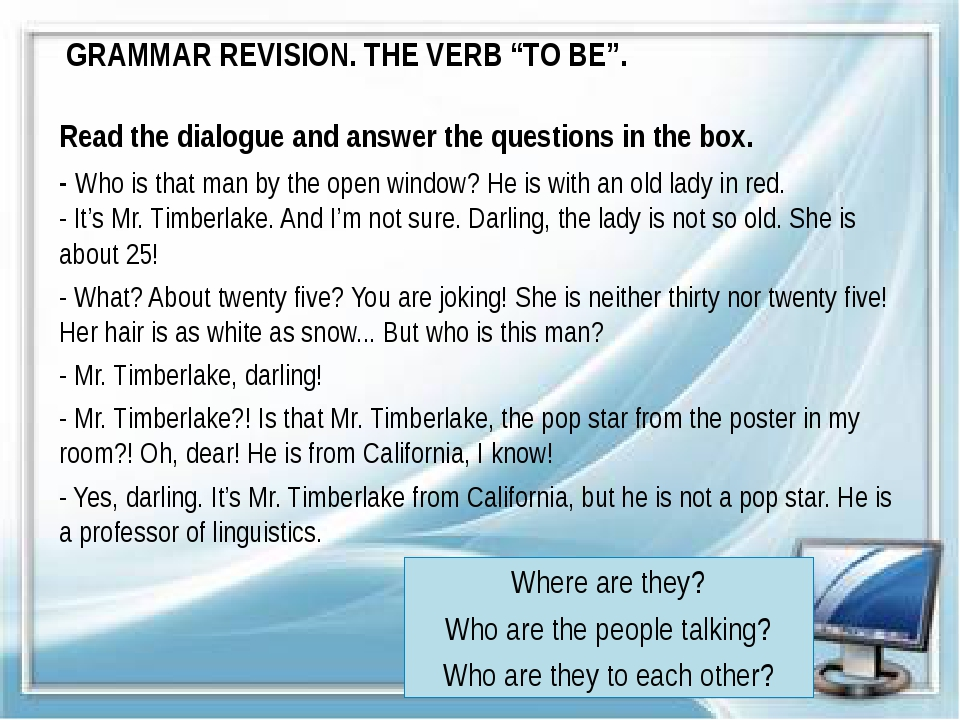 """GRAMMAR REVISION. THE VERB """"TO BE"""". Read the dialogue and answer the question..."""