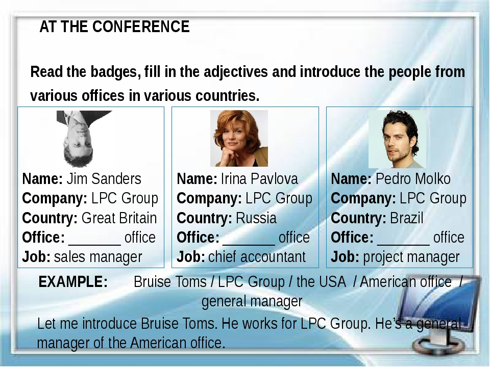 Read the badges, fill in the adjectives and introduce the people from various...
