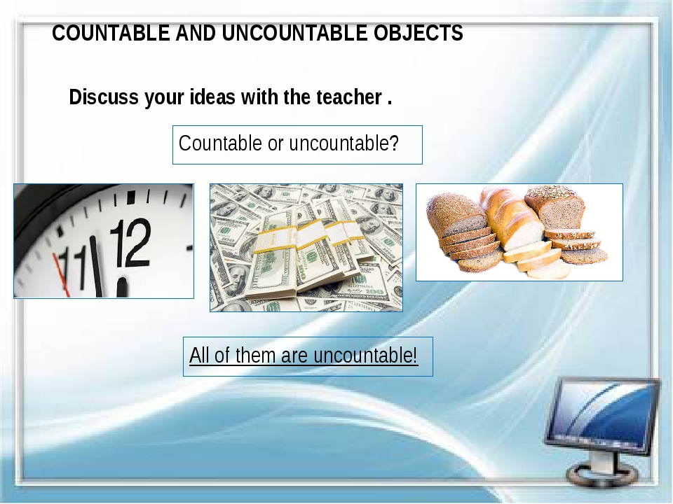 Countable or uncountable? Discuss your ideas with the teacher . COUNTABLE AND...