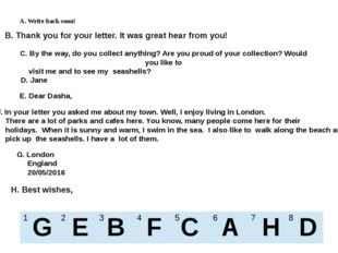 А. Write back soon! С. By the way, do you collect anything? Are you proud of