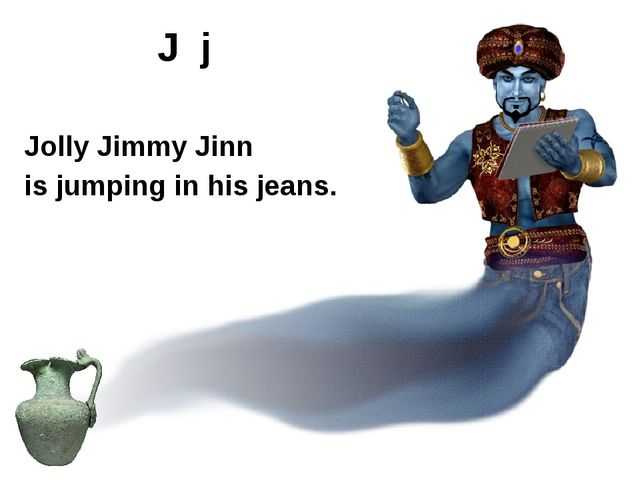 Jolly Jimmy Jinn is jumping in his jeans. J j http://www.theskyfullofdust.co....