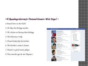 "V.Reading the text: ""Daniel Trent`s Web Page"" VI. Comprehension Check: For e"