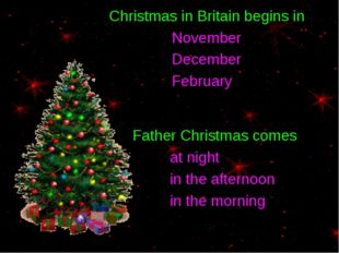 Christmas in Britain begins in November December February Father Christmas c