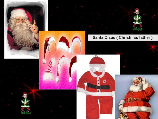 Santa Claus ( Christmas father )