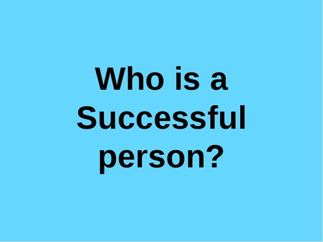 Who is a Successful person?