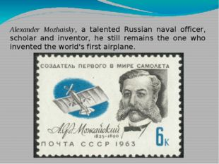 Alexander Mozhaisky, a talented Russian naval officer, scholar and inventor,