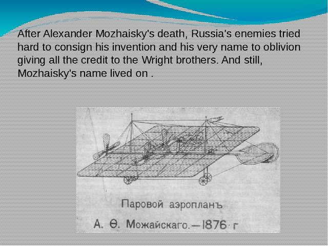 After Alexander Mozhaisky's death, Russia's enemies tried hard to consign his...
