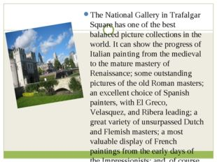 The National Gallery in Trafalgar Square has one of the best balanced picture