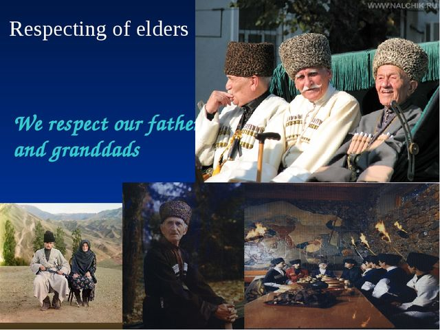We respect our fathers and granddads Р. мзатов Respecting of elders