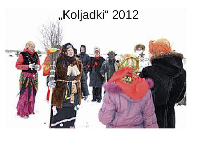 """Koljadki"" 2012"