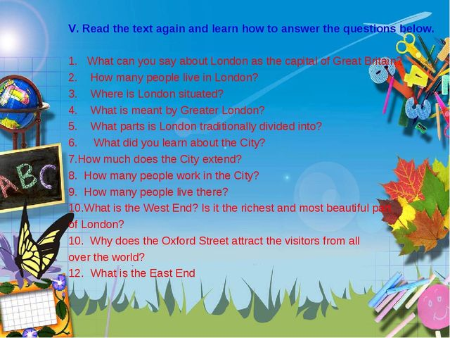 V. Read the text again and learn how to answer the questions below. 1. What c...