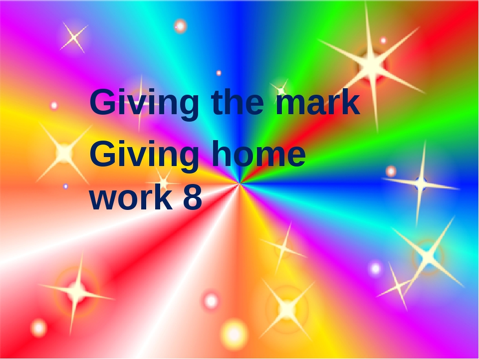 Giving the mark Giving home work 8