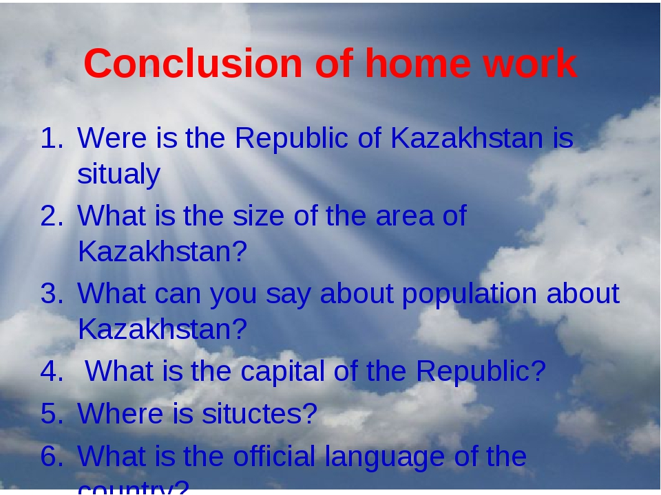 Conclusion of home work Were is the Republic of Kazakhstan is situaly What is...