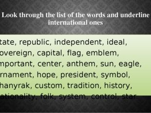 Look through the list of the words and underline international ones state, re