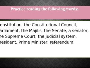 Practice reading the following words:  Constitution, the Constitutional Counc