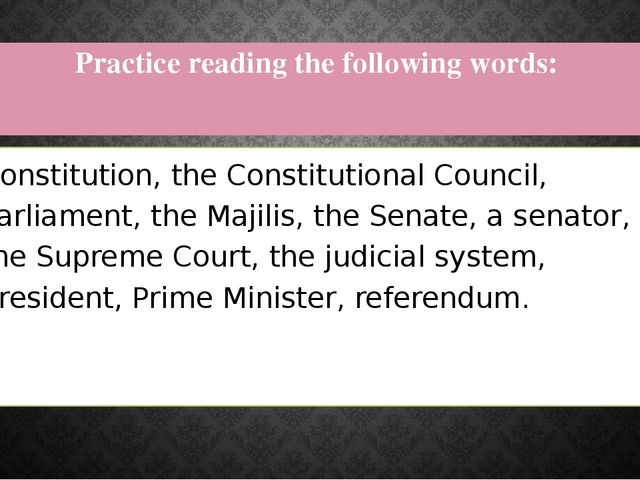 Practice reading the following words:  Constitution, the Constitutional Counc...