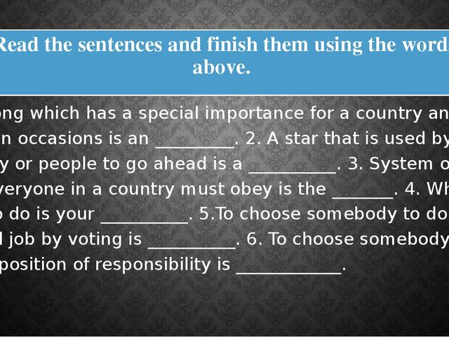 Read the sentences and finish them using the words above.  1. A song which ha...