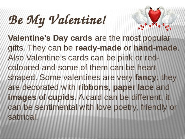 Be My Valentine! Valentine's Day cards are the most popular gifts. They can b...
