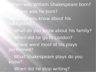 When was William Shakespeare born? Where was he born? What do you know about