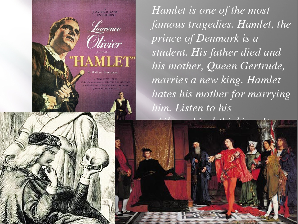 Hamlet is one of the most famous tragedies. Hamlet, the prince of Denmark is...