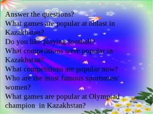 Answer the questions? What games are popular at oblast in Kazakhstan? Do you