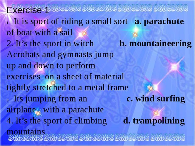 Exercise 1 It is sport of riding a small sort a. parachute of boat with a sai...