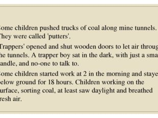 Some children pushed trucks of coal along mine tunnels. They were called 'pu