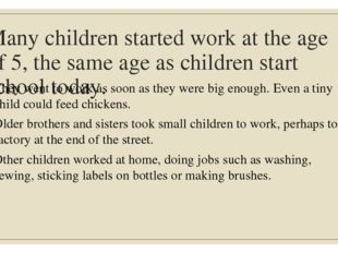 Many children started work at the age of 5, the same age as children start sc