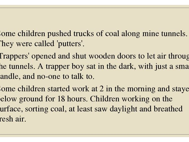 Some children pushed trucks of coal along mine tunnels. They were called 'pu...