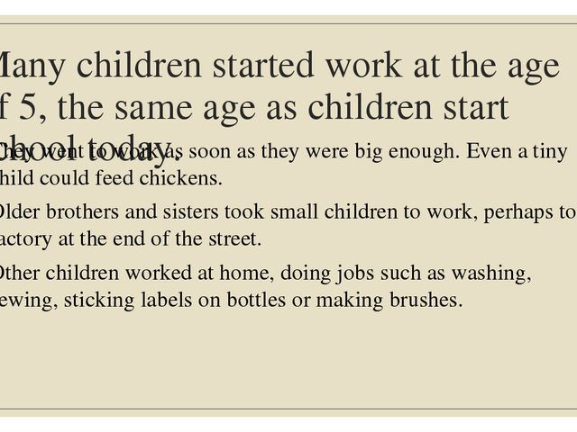 Many children started work at the age of 5, the same age as children start sc...
