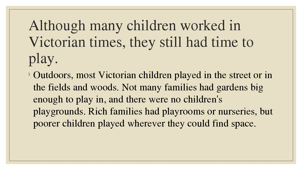 Although many children worked in Victorian times, they still had time to play...