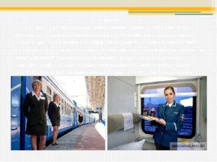 Проводник У дверей поезда пассажиров встречает особый человек -- именно он бо