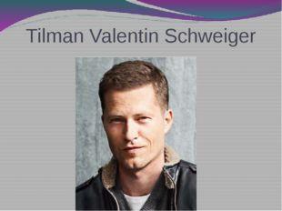 Tilman Valentin Schweiger