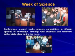 Week of Science Conferences, research works, projects, competitions in diffe