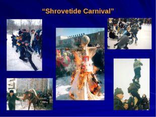 """Shrovetide Carnival"""