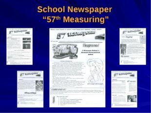 "School Newspaper ""57th Measuring"""