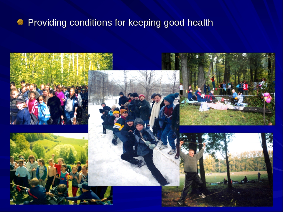 Providing conditions for keeping good health